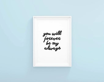 Printable Forever Always Poster, Digital Download Quote Poster, Instant Download, Forever & Always Download