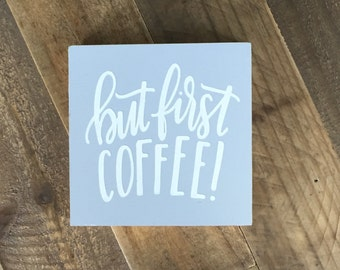 but first coffee sign | kitchen sign | coffee decor | coffee sign | coffee bar | kitchen decor | farmhouse decor |office decor
