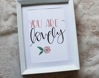 You Are Lovely Print // Various Sizes