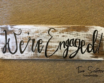 We're Engaged, Save the Date, Hand Painted Photo Sign, Photo Prop, Wood Sign, Engagement, Engaged, Photo Shoot Prop