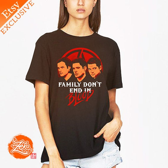 Supernatural Quotes Family Don T End With Blood: Womens: Family Don't End In Blood Tee / Winchesters