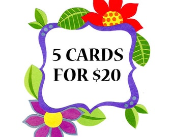 5 Cards for 20 Dollars!