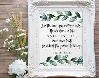 John 15:5, Bible Verse Print, I am the Vine, Bible Verse Art, Christian Art, Kitchen Wall Art, Digital Wall Art, Printable Christian