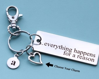 Personalized Inspirational Key Chain Evertyhing Happens for a Reason Stainless Steel Customized with Your Charm & Initial -K111