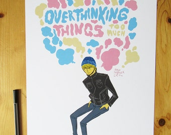 Overthinking things too much print