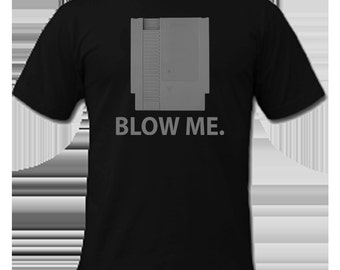 Blow Me. - Nintendo Shirt