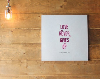 Love Never Gives Up Canvas Print Free Delivery
