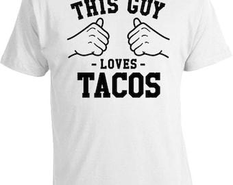 This Guy Loves Tacos Gift Ideas For Him Taco T Shirt Taco Lover Shirt CInco De Mayo TShirt Mexican Food T-Shirt Mens Tee TGW-82