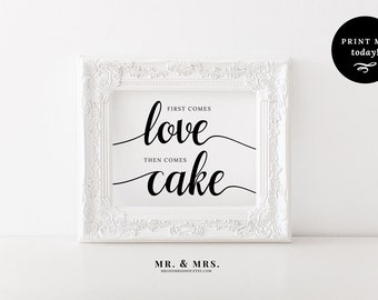 First Comes Love Then Comes Cake Sign, Cake Sign, Printable Wedding Sign, Reception Sign, Calligraphy, PDF, Wedding Printable, MAM202_11