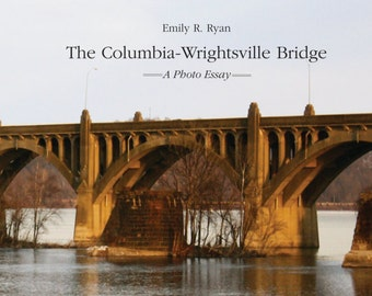 Columbia-Wrightsville Bridge/Photo Essay