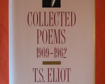 Collected Poems, 1909-1962 (The Centenary Edition) by T.S. Eliot