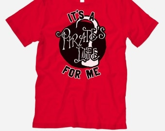 It's a Pirate's Life Me. Cotton Unisex Adult Red Tee /Disney / Pirates / Peter Pan / Captain Hook