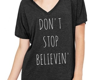 Don't Stop Believin' Oversized Slouchy V Neck Tee Loose tshirt shirt