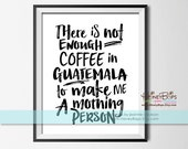 "Coffee Quote Guatemala Printable 8x10"" Digital Print - Digital PDF file only"