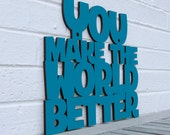 You Make The World Better, Thank You Sign, Classroom Sign, Wood Sayings Sign, Funky Wood Sign, Wood Sign Decor, Wood Word Sign
