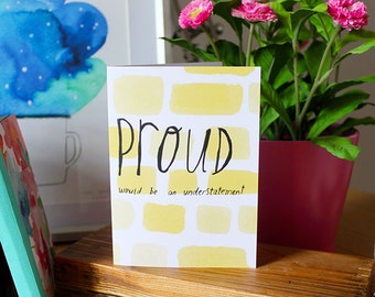 PROUD would be an understatement card cc179