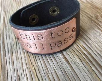 Leather cuff bracelet with hand stamped copper plate black leather- this too shall pass unisex jewelryHandmade