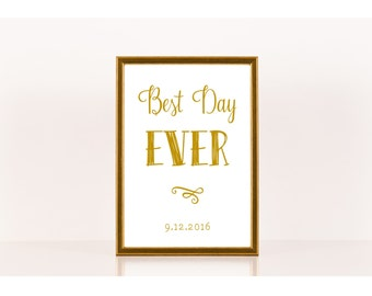Best Day Ever Print, Wedding Sign, Downloadable Print, Printable Sign for Wedding, Gold, Custom Wedding Date Print, Wedding Reception