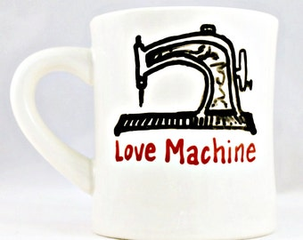 Coffee Mug, Sewing Machine, Love Machine, Tea Cup, Funny Coffee cup, sewer, crafter gift, for her, womens, designer, tailor, personalized