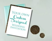 CUSTOM design, your invitation exactly how you invision it - 1 digital design for invitation RSVP or card