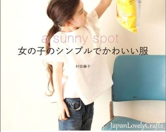 Girls Simple Dress Patterns, a sunny spot, Japanese Sewing Book for Girl Casual Clothing, Easy Sewing Tutorial, Blouse, Dress, Skirt, B1765