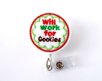 Will Work for Cookies Retractable ID Felt Badge Holder - Christmas Badge Reel - Nurses Badge Holder - Nurse Badge - Teacher Badge - RN Gift