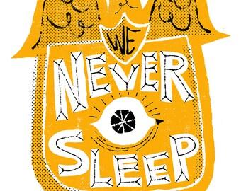 We Never Sleep screen print