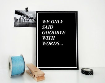 Love Print We Only Said Goodbye With Words, Song Lyrics Wall Art, Breakup, Quote Print, , Love Print, Typography Wall Art, For Him, For Her