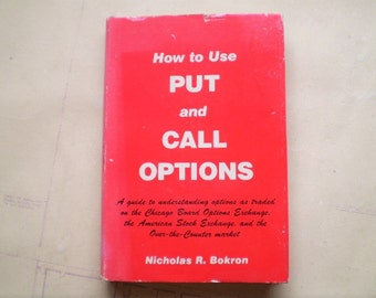 How to Use Put and Call Options - 1975 - By Nicholas R. Bokron - First Edition - American Stock Exchange - Chicago Board of Trade
