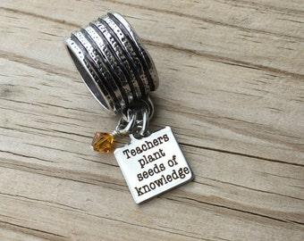 """Scarf Accessory, Decoration- """"Teachers plant seeds of knowledge"""" laser etched charm with an accent bead in your choice of colors"""