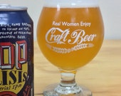 Craft Beer Glass, Proper Glassware, Beer Girl, Belgian Glass, Real Women Enjoy Craft Beer, Homebrew, Craft Beer, Christmas Gift for Woman