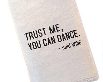 Wine Tea Towel Trust Me You Can Dance