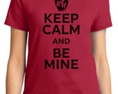 Keep Calm And Be Mine Valentine Women's T-shirt Short Sleeve 100% Cotton S-2XL Great Gift (TF-VA-024)
