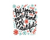 Be Your Own Kind of Beautiful quote - 8x10 hand drawn and hand lettered bright color quote on white background