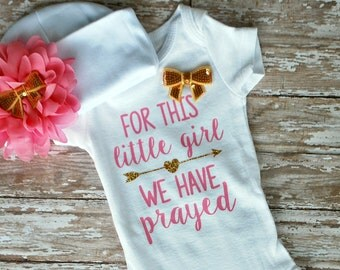 Baby Girl Bodysuit - For This Little Girl We Have Prayed - Newborn Girl Outfit  - Preemie Girl Clothes - Girl Coming Home Outfit - Take Home