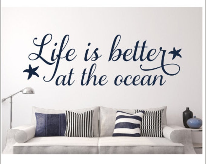 Life is Better at the Ocean Wall Decal Vinyl Wall Decal Beach Ocean Nautical Decal Beach House Decal Coastal Decal Cottage Decal Starfish
