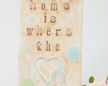 Ceramic Wall Art Home Is Where The Heart Is Sign~Ceramic Wall Hanging Pottery Wall Art Hanging Art Tile Heart Wall Hanging Housewarming Gift