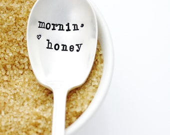 Vintage Sugar Spoon, Mornin' Honey. Hand stamped sugar spoon. Southern Home Decor Gift.