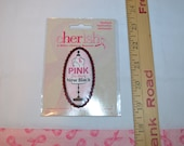 Pink is the New Black  Cherish Breast Cancer Iron-On Patch / Applique