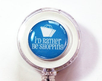 Badge Reel, I'd Rather Be Shopping, ID Badge Holder, Retractable id, Badge clip, Name Tag, Love to Shop, Shopping ID Holder, Blue (5243)