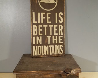 Mountains - Life is Better in the Mountains, Snowboarder, Skier, Hiker, Climber Decor, hand painted, distressed, wooden sign.  Ski Resort
