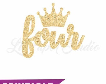 Gold Glitter Iron On, Princess Birthday, Four Iron On, DIY Iron On, Printable Iron On Transfer, Fourth Birthday Shirt, Four Crown Iron On