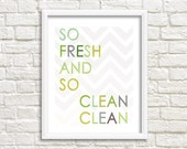 so fresh so clean - song lyrics art - lyrics printable - downloadable print - bathroom sign - chevron design - funny bathroom print