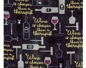 Wine Is Cheaper Than A Therapist - Cotton Fabric