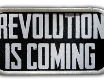 Patch - REVOLUTION IS COMING Heat Seal / Iron on Patch for jackets, shirts, tote bags, hats, beanies, cases and more