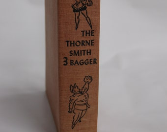 Vintage Risque Book. Vintage nude book. Vintage humor book. Thorne Smith 3 Bagger. Thorne Smith Stories.1945 book