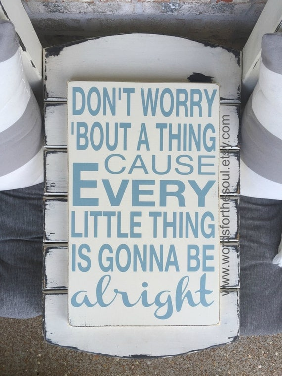 Don't Worry About A Thing -  Three Little Birds - Inspirational Wall Art - Rustic Wood Signs - Nursery Art - Wood Sign - Wall Hanging Decor
