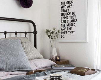 The People Who Are Crazy Enough to Think They Can Change the World are the ones Who Do - Quote Art Print - Home Decor
