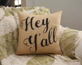 Choose your colors! / Hey Y'all / Southern Pillow / Welcome Pillow / Porch Pillow