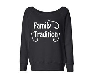 Family Tradition Sweatshirt - Fishing - Fleece Slouchy Wideneck Sweatshirt